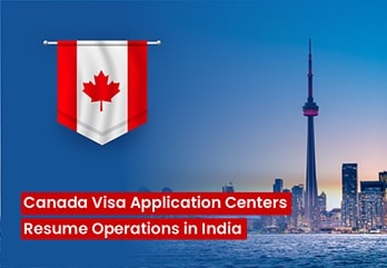Canada Visa Application Centers Resume Operations in India