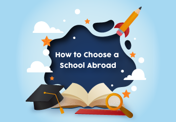 How to Choose a School Abroad
